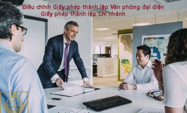 dieu-chinh-giay-phep-thanh-lap-van-phong-dai-dien-giay-phep-thanh-lap-chi-nhanh
