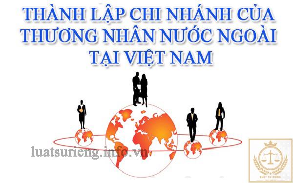 thành-lập-chi-nhánh-của-thương-nhân-nước-ngoài-tại-Việt-Nam